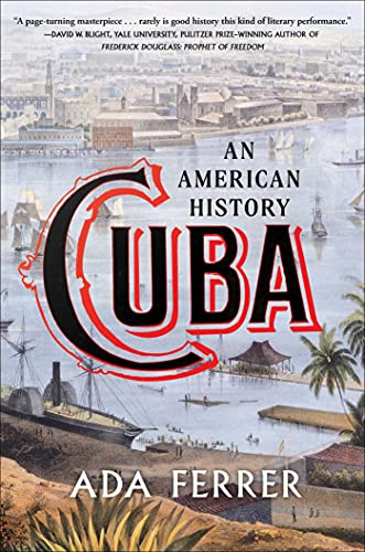 Compare Textbook Prices for Cuba: An American History  ISBN 9781501154553 by Ada Ferrer