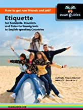 Etiquette for Residents, Travelers, and Potential Immigrants to English-speaking Countries