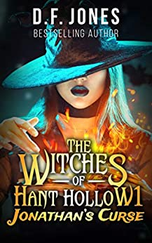 The Witches of Hant Hollow: Jonathan's Curse by [D. F. Jones]