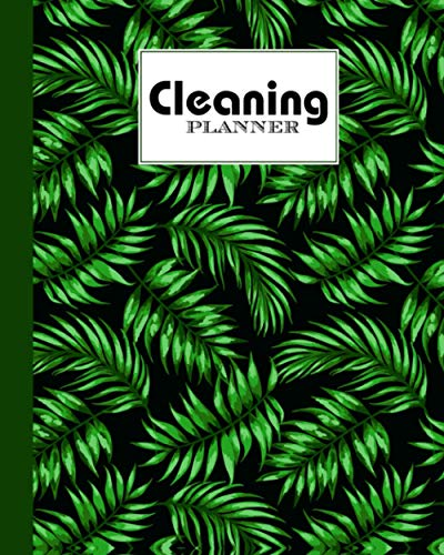 """Cleaning Planner: Leaves Cleaning Planner, Daily House Cleaning Notebook for Wives, Husbands, Men, Women. Kitchen and Home, 120 Pages, Size 8""""x10"""""""