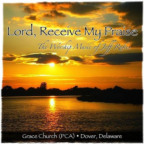 Lord, Receive My Praise
