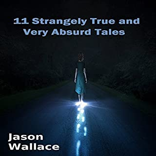 11 Strangely True and Very Absurd Tales cover art