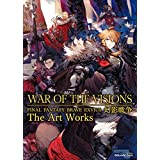 WAR OF THE VISIONS ファイナルファンタジー ブレイブエクスヴィアス 幻影戦争 The Art Works (SE-MOOK)