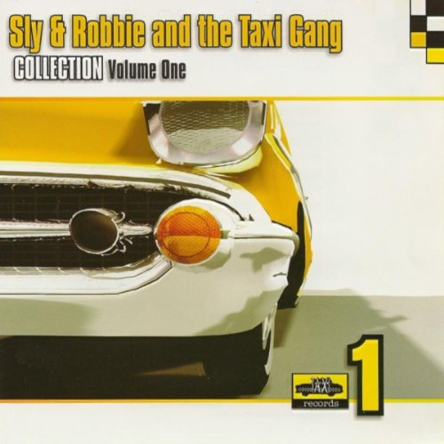 Sly & Robbie and the Taxi Gang Collection Vol. 1 (Original)
