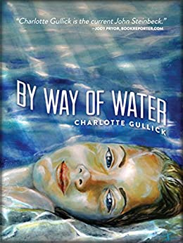 By Way of Water (SFWP Literary Awards) by [Charlotte Gullick]