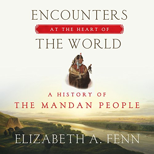 Encounters at the Heart of the World audiobook cover art
