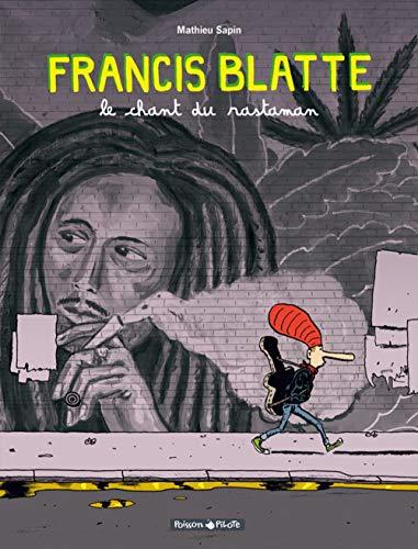 Aventures de Francis Blatte (Les) - tome 1 - LE CHANT DU RASTAMAN