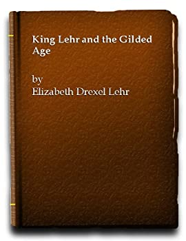 Hardcover King Lehr and the Gilded Age Book