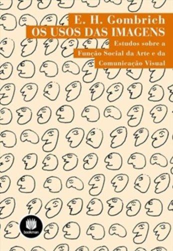Os Usos das Imagens: Estudos Sobre a Função Social da Arte e da Comunicação Visual