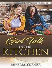 Girl talk In The Kitchen