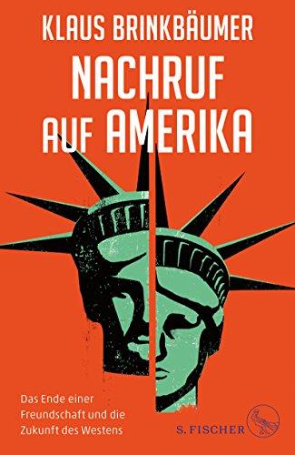 Nachruf auf Amerika: Das Ende einer Freundschaft und die Zukunft des Westens