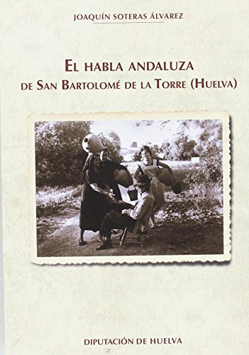 El Habla Andaluza de San Bartolomé de la Torre (Huelva)