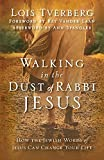 Walking in the Dust of Rabbi Jesus: How the Jewish...