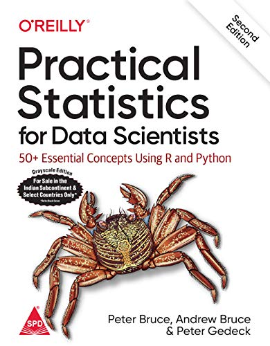 Practical Statistics for Data Scientists: 50+ Essential Concepts Using R and Python, 2nd Edition (Greyscale Indian Edition)