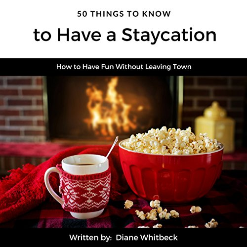 50 Things to Know to Have a Staycation audiobook cover art