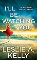 I'll Be Watching You (previously published as Watching You) (Hollywood Heat, 1)