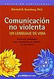 Comunicación no violenta. Un lenguaje de vida