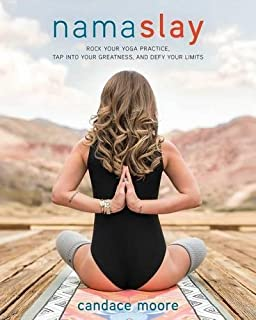 Namaslay: Rock Your Yoga Practice, Tap Into Your Greatness, & Defy Your Limits (1)