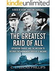 The Greatest Raid of All: Operation Chariot and the Mission to Destroy the Normandie Dock at St Nazaire (Daring Military Operations of World War Two)