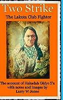 Two Strike - The Lakota Club Fighter