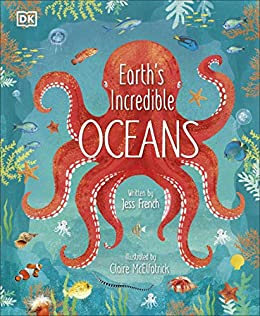 Earth's Incredible Oceans by [Jess French, Claire McElfatrick]