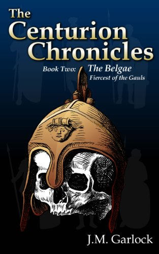 Book: The Centurion Chronicles Book Two The Belgae by J.M. Garlock