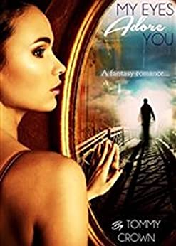 My Eyes Adore You: a fantasy romance by [Tommy Crown]