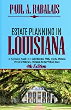 Estate Planning in Louisiana, 4th Edition: A Layman's Guide to Understanding Wills, Trusts, Probate, Power of Attorney, Medicaid, Living Wills & Taxes