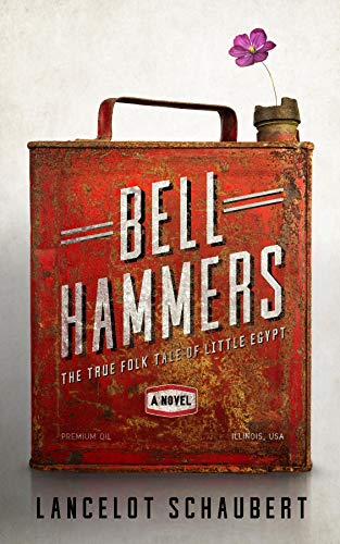Bell Hammers: The True Folk Tale of Little Egypt, Illinois by [Lancelot Schaubert]
