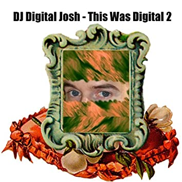 This Was Digital 2