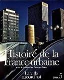 Histoire de la France urbaine. Croissance urbaine (5) (L'Univers historique) (French Edition)