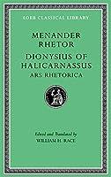 Menander Rhetor. Dionysius of Halicarnassus, Ars Rhetorica (Loeb Classical Library)