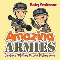 Amazing Armies Children's Military & War History Books