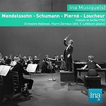 Mendelssohn - Schumann - Pierné - Loucheur, Concert du 04/04/1955, Orchestre National, Pierre Dervaux (dir), Y. Lefébure (piano)