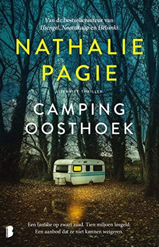 Camping Oosthoek: Een familie op zwart zaad. Tien miljoen losgeld. Een aanbod dat ze niet kunnen weigeren. (Dutch Edition)