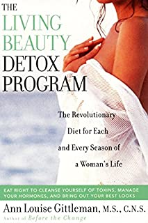 The Living Beauty Detox Program: The Revolutionary Diet for Each and Every Season of a Woman's Life