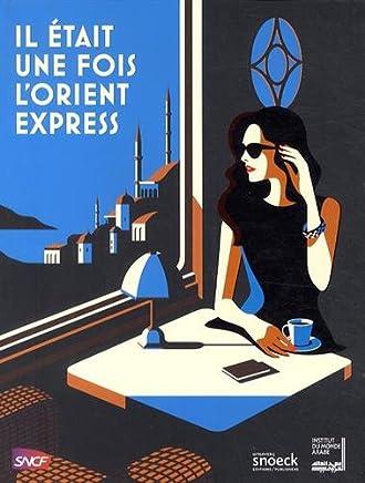 Il était une fois lOrient Express