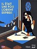 Il était une fois l'Orient Express