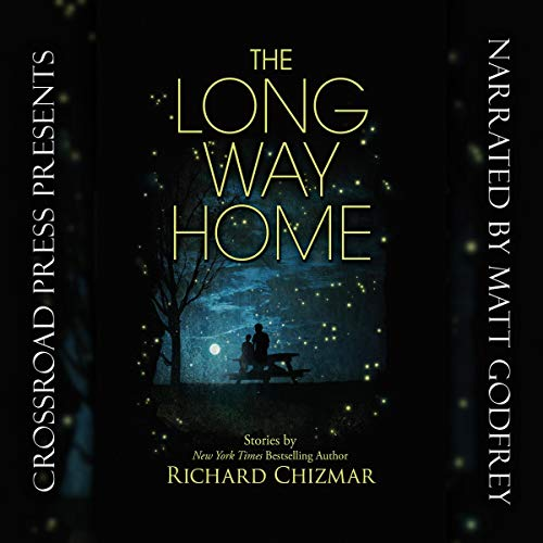 The Long Way Home                   By:                                                                                                                                 Richard Chizmar                               Narrated by:                                                                                                                                 Matt Godfrey                      Length: 12 hrs and 15 mins     5 ratings     Overall 4.8