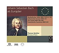 Johann Sebastian Bach the European by J.S. Bach (2013-05-04)