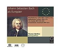 Johann Sebastian Bach the European by J.S. Bach (2013-05-04)
