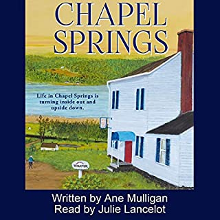 Life in Chapel Springs                   By:                                                                                                                                 Ane Mulligan                               Narrated by:                                                                                                                                 Julie Lancelot                      Length: 9 hrs and 22 mins     Not rated yet     Overall 0.0