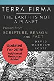 Terra Firma: The Earth is Not A Planet, Proved From Scripture, Reason and Fact: Annotated