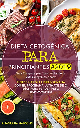 Dieta Cetogénica para Principiantes #2019: Guía Completa para Tener un Estilo de...