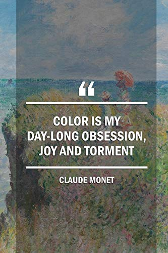 Color Is My Day-long Obsession, Joy And Torment. Claude Monet: Monet Notebook Journal Composition Blank Lined Diary Notepad 120 Pages Paperback People