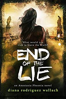 End of the Lie (Anastasia Phoenix Book 3) by [Diana Rodriguez Wallach]