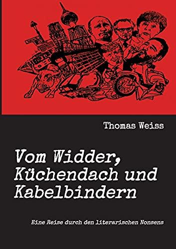 Vom Widder, Küchendach und Kabelbindern: Eine Reise durch den literarischen Nonsens