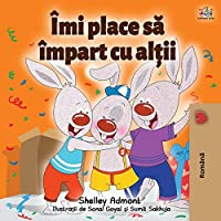 I Love to Share (Romanian Book for Kids) (Romanian Bedtime Collection)