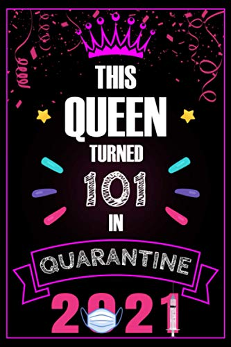 This Queen Turned 101 in Quarantine 2021: Funny Quarantine 101st Birthday Gift for Women, Card Alternative (Quarantine Birthday Present)