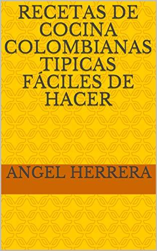 Recetas de Cocina Colombianas Tipicas Fáciles de Hacer